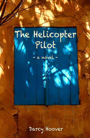 The Helicopter Pilot - A Novel