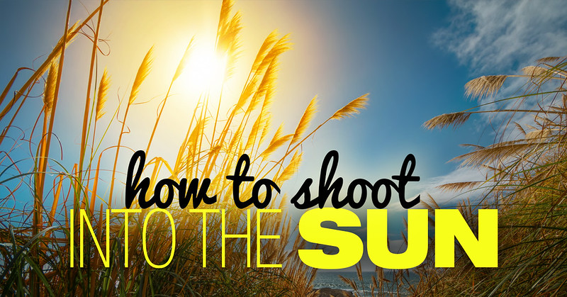 How to Shoot into the Sun