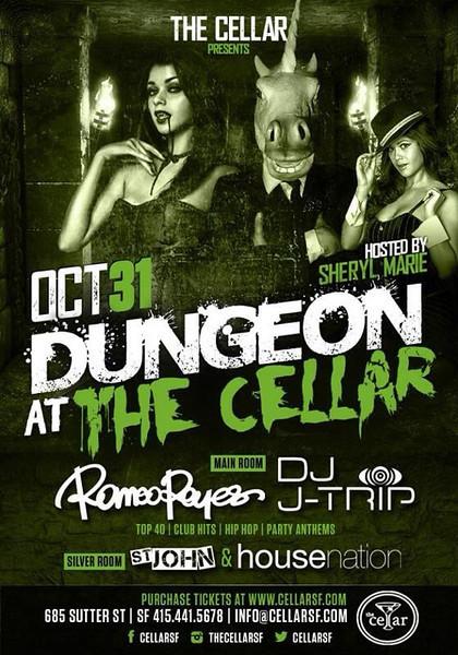 Dungeon | the Cellar | J Trip | Romeo Reyes | 10.31.13