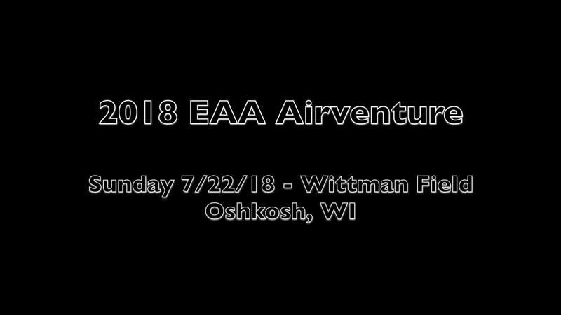 2018 EAA - Airventure VIDEOS