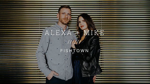 ALEXA + MIKE ////// FISHTOWN