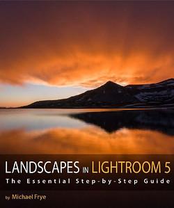 Landscapes in Lightroom 5, by Michael Frye