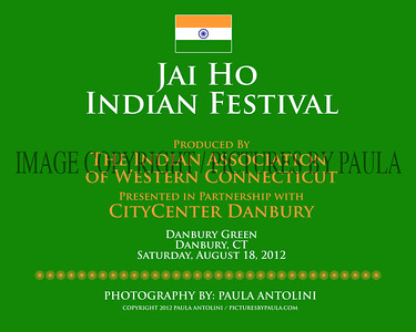 Jai Ho Indian Festival ~ Produced By The Indian Association  of Western Connecticut ~ Presented in Partnership with CityCenter Danbury ~ Danbury, CT ~ August 18, 2012