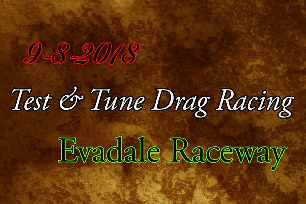 9-8-2018 Evadale Raceway 'Test & Tune Drag Racing'