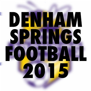Denham Springs Football 2015
