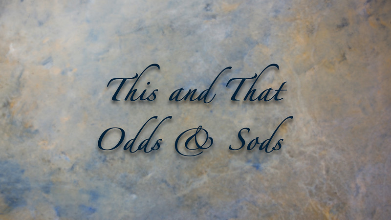 This & That - Odds & Sods