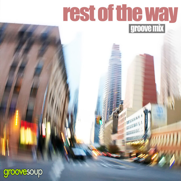 REST OF THE WAY (Groove Mix )(Ft. Reed Wiley) by Groovesoup