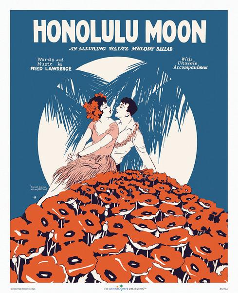 "121: 'Honolulu Moon.' Classic Hawaiian sheet music cover, ca 1926 ""An Alluring Waltz Melody Ballad"" Words: Fred Lawrence Music: Fred Lawrence & Singhi Breen Artist: John V. Ranck Publisher: Leo Feist, New York."