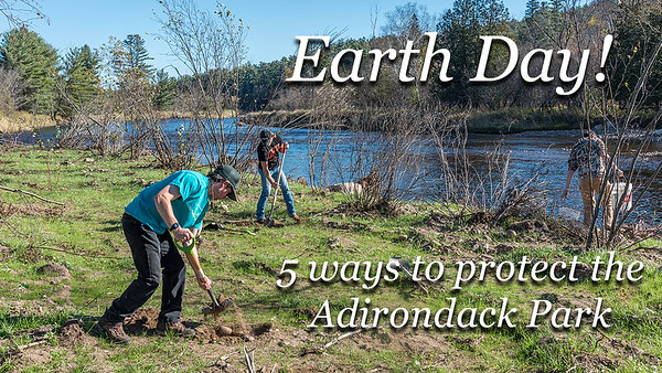 Video: Earth Day | 5 Ways To Protect The Adirondack Park