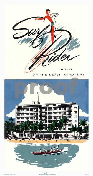 141: Surf Rider HotelHonolulu Surf Rider Hotel brochure cover, ca 1950, showing a split-design with a stylized Surf Rider logo and below it a rendition of the for its day undoubtedly ultra modern hotel, but today appearing stiffly and uninviting as most concrete buildings do. However, as if to offset that notion, an outrigger canoe carrying happily paddling hotel guests comes by in the foreground. (PROOF watermark will not appear on your print)