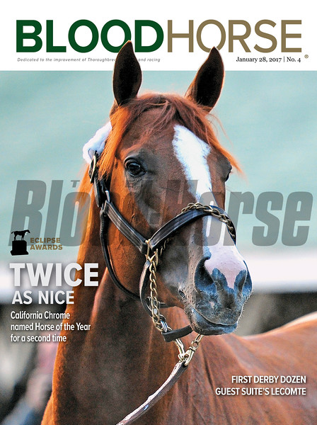 January 28, 2017 issue 4 cover of BloodHorse featuring Eclipse Awards: Twice as Nice – California Chrome named Horse of the Year for a second time, First Derby Dozen, Guest Suite's Lecomte.