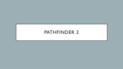 Pathfinder 2 (August 13-15)