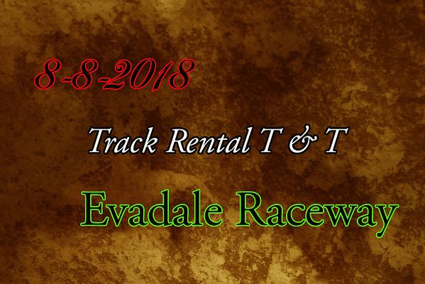 8-8-2018 Evadale Raceway 'Track Rental T& T'