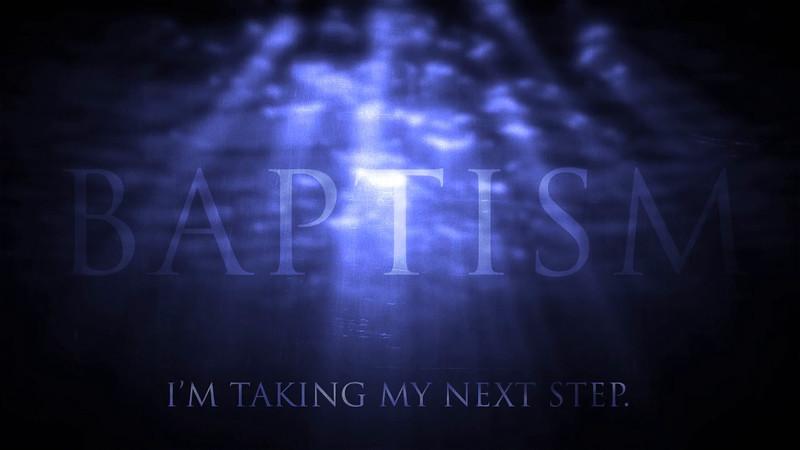 F2012_BAPTISM_Blue_BaptismTitle-ImTakingMyNextStep.mp4