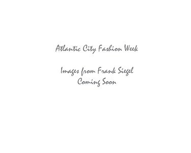 Atlantic City Fashion Week Behind the Scenes Fall