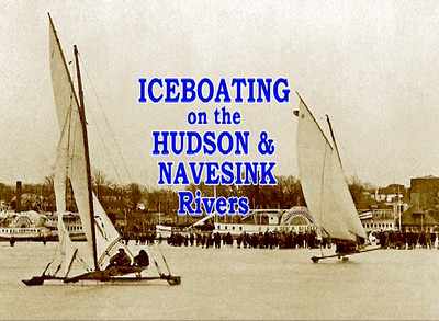 Ice Boating on the Navesink and Hudson Rivers