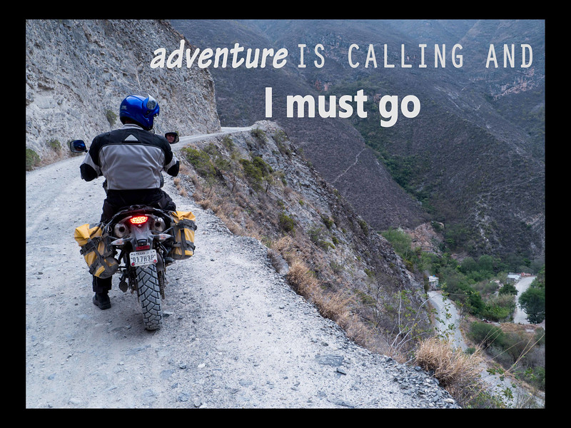 Adventure is calling and I must go.jpg