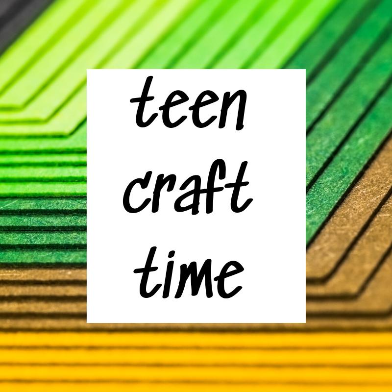 teen craft time
