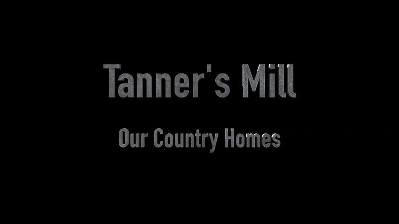 Tanner's Mill - Our Country Homes