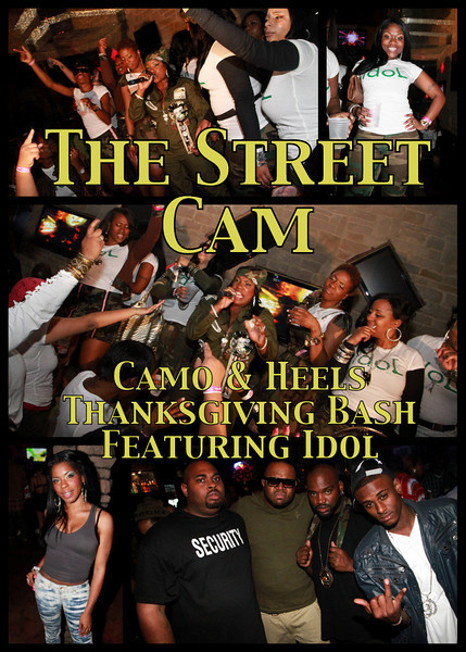 The Street Cam: Camo & Heels Thanksgiving Bash Featuring Idol