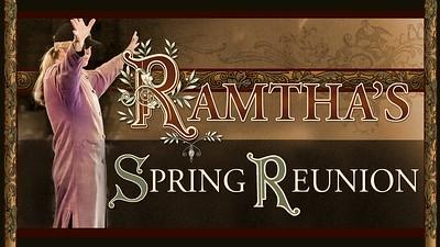 Ramtha's Reunion - April 2017