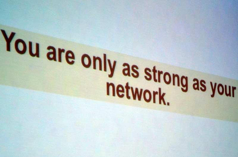 DSC_2253-you-are-only-as-strong-as-your-network.JPG