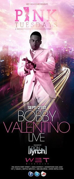 9/21 [Pink Tuesdays@WET w/ Bobby Valentino]