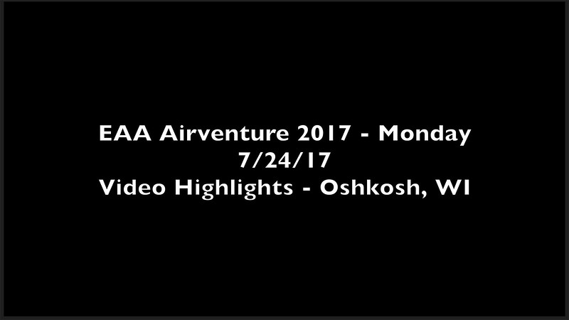 2017 EAA Airventure - Daily Video Highlights