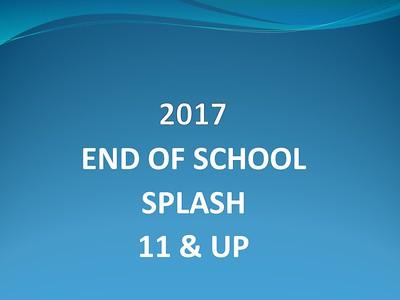 2017 End of School Splash 11 & Up