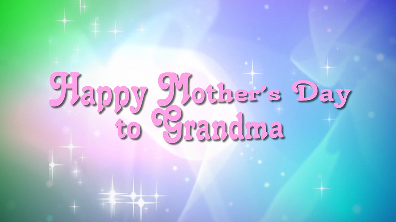 Happy Mother's Day to Grandma
