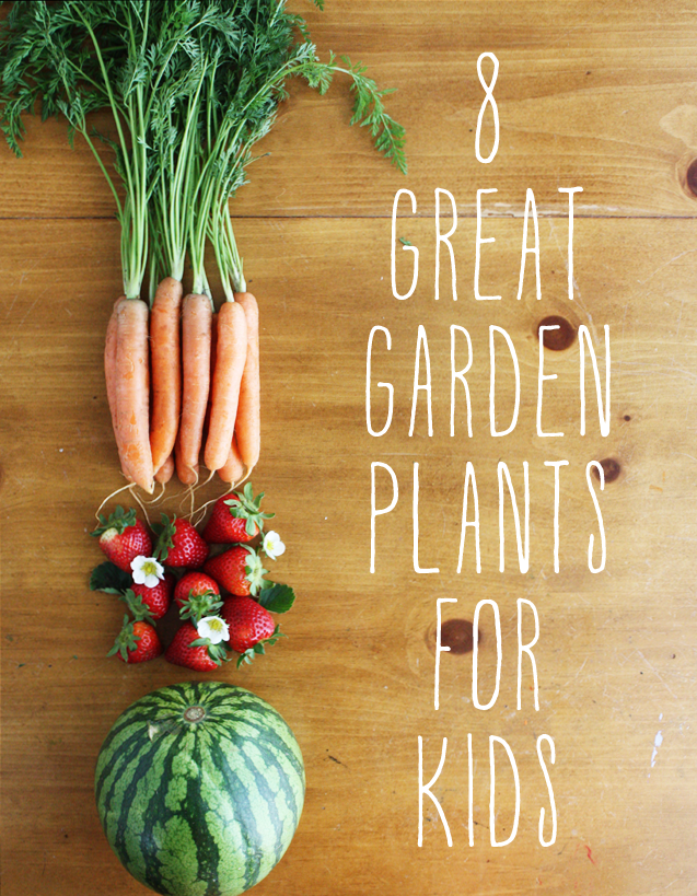 8 Great Garden Plants for Kids