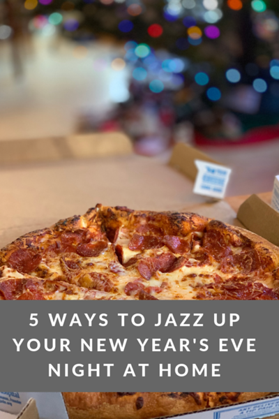 5 Ways to Jazz Up Your New Year's Eve Night at Home.png