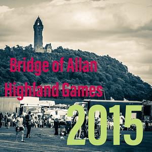 The 2015 Bridge of Allan Highland Games