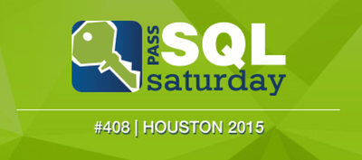 SQL Saturday 408 - Houston