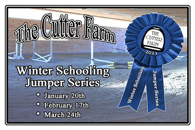 The Cutter Farm Winter Schooling Jumper Series: Jumper Show (3rd of 3), March 24, 2013
