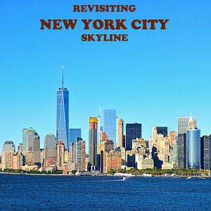 REVISITNG NEW YORK CITY SKYLINE