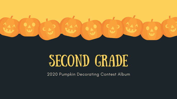 Second Grade 2020 Pumpkin Decorating Contest