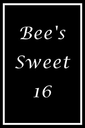 Bee's Sweet 16