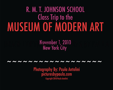 R. M. T. Johnson Class Trip to the MUSEUM OF MODERN ART ~ November 1, 2010