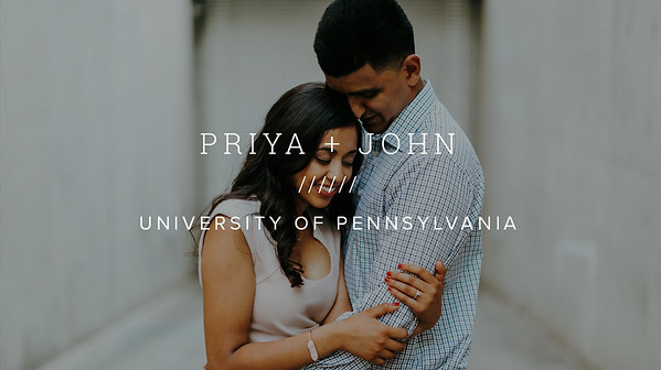 PRIYA + JOHN ////// UNIVERSITY OF PENNSYLVANIA