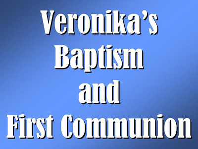 Veronika's Baptism and First Communion