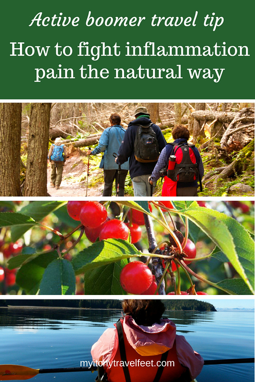 Text on photo: active boomer travel tip, how to fight inflammation pain the natural way. Photo collage: people hiking, cherries growing on a tree, boomer woman kayaking