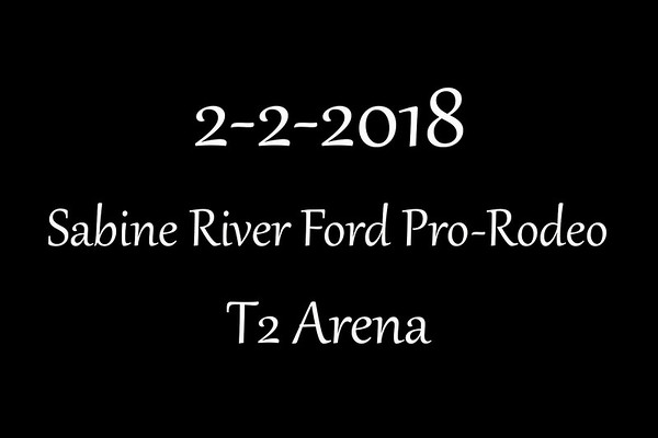 2-2-2018 T2 Arena 'Sabine River Ford Pro-Rodeo'