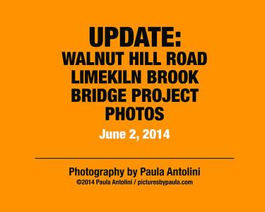 UPDATE: Walnut Hill Road / Limekiln Brook Bridge Not Completed Yet ~ Bethel, CT ~ June 2, 2014