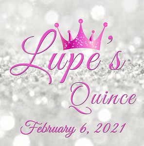 LUPE'S QUINCE 2-6-21