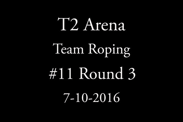 7-10-2016 Team Roping #11 Round  3