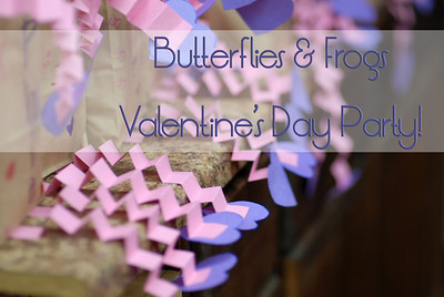 Butterflies & Frogs Valentine's Day Party
