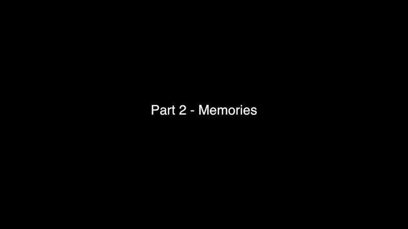 Part 2 - Memories