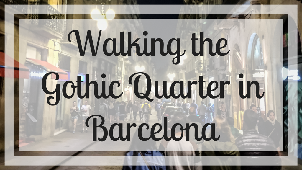 Walking the Gothic Quarter in Barcelona, Spain