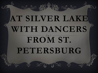 At Silver Lake With Dancers From St. Petersburg